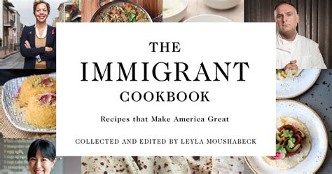 the immigrant cookbook recipes that make america great