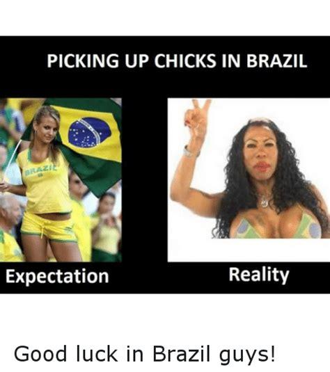 Brazil Soccer Meme - picking up chicks in brazil zi reality expectation good