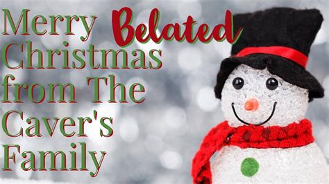 merry belated christmas   cavers family youtube