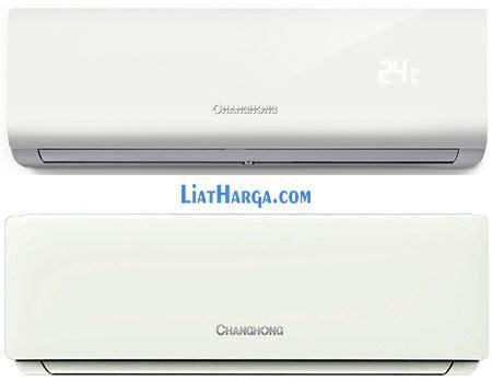 Harga Merk Ac Samsung harga ac merk changhong 1 1 2 2 3 4 pk termurah terbaru