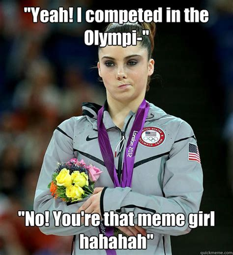 Yeah No Meme - quot yeah i competed in the olympi quot quot no you re that meme