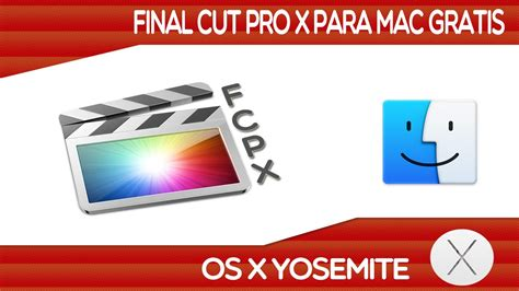 final cut pro in yosemite final cut pro x para mac en espa 241 ol full bien explicado