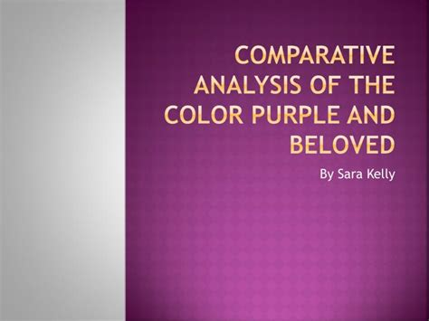 color purple summary and analysis ppt comparative analysis of the color purple and beloved