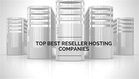 best hosting reseller list of top best reseller hosting companies of 2018