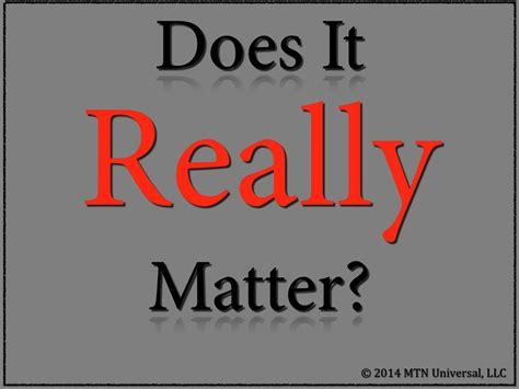 Does Mba Really Matter by Does It Really Matter Mtn Universal