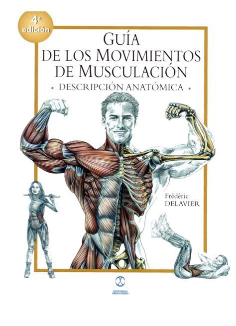 gua total de los guia de los movimientos de musculacion frederic delavier definitiva