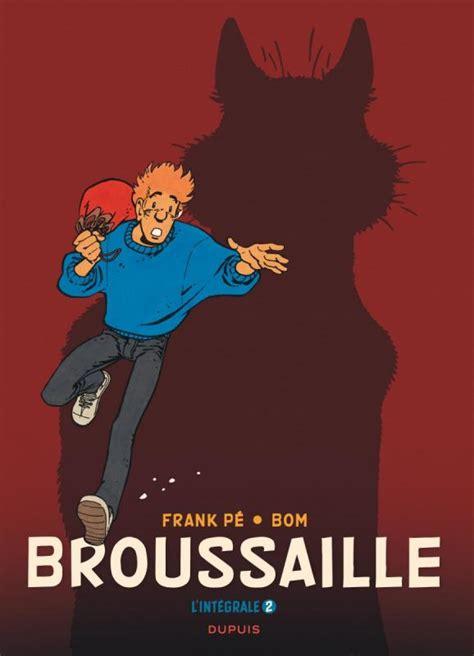 broussaille intgrale tome 2 2800170190 broussaille 1988 2002 frank p 233 michel de bom com 233 die bdnet com