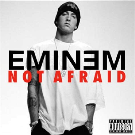 eminem im not afraid eminem not afraid quotes quotesgram