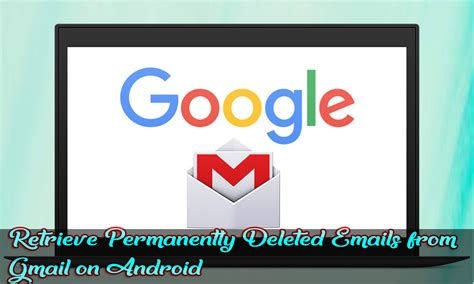 how to retrieve deleted emails from gmail on guide how to retrieve permanently deleted emails from
