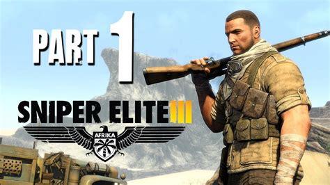 sniper youtube sniper elite 3 part 1 youtube