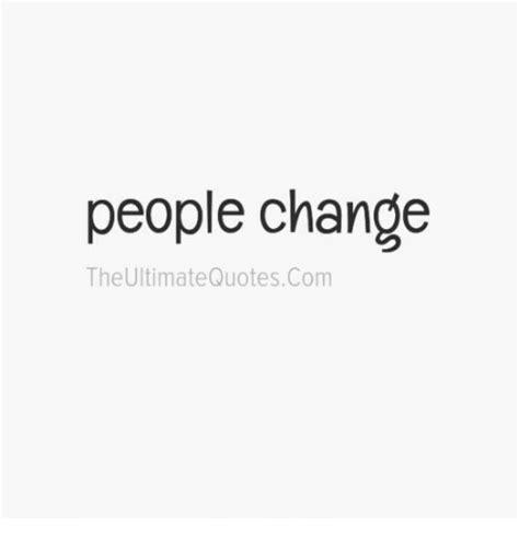 People Change Memes - people change the ultimatequotescom meme on sizzle