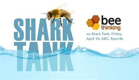 bee thinking shark tank