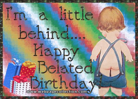 Happy Late Birthday Quotes Adult Belated Birthday Quotes Quotesgram