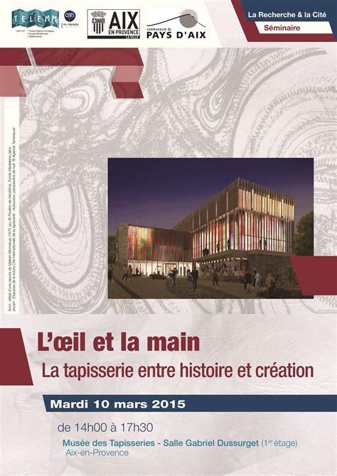 Musée Des Tapisseries Aix by S 233 Minaire L Oeil Et La La Tapisserie Entre
