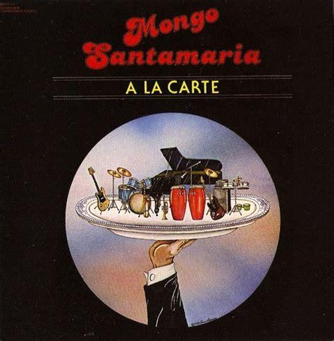 no me importa mongo santamaria never enough rhodes mongo santamaria quot a la carte quot 1978