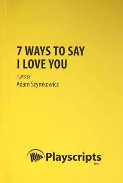 7 Easy Ways To Say I Forgive by Official Website Of Playwright Adam Szymkowicz