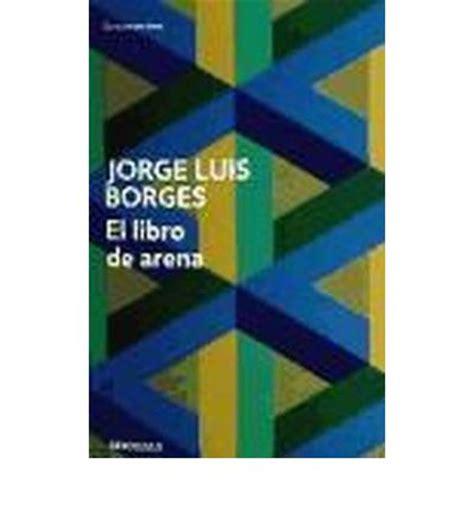 el libro de arena 8499089526 el libro de arena jorge luis borges 9788499089522