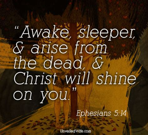 Awake Awake Oh Sleeper by Bring To The Light That Which Is In Darkness Ephesians 5