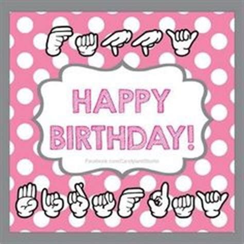 Happy Birthday Sign Language by 1000 Images About Sign Language On American