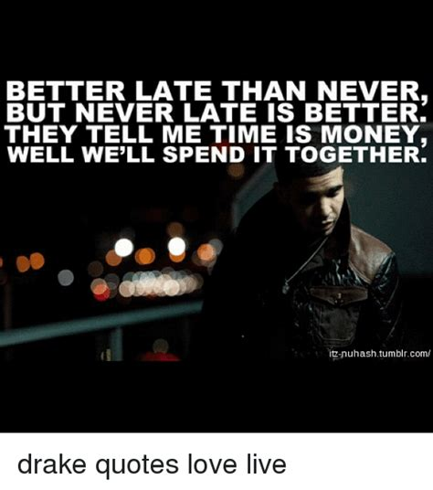 late is better than never 25 best memes about quotes quotes memes