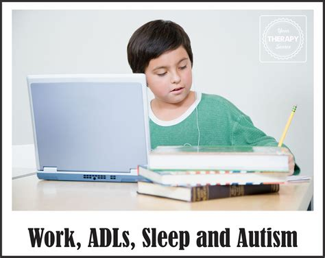 your for therapy work work adls sleep and autism your therapy source