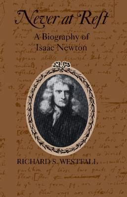 isaac newton full biography never at rest a biography of isaac newton rent