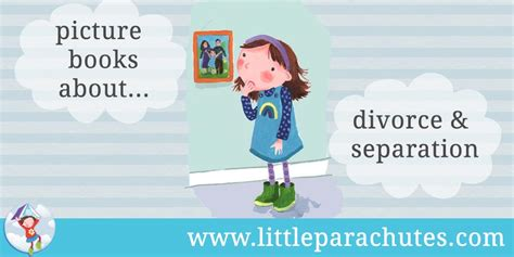 the separation books parachutes children s picture books about divorce