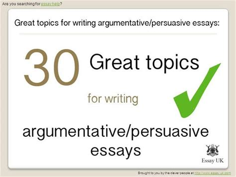 30 great essay topics for writing argumentative and persuasive ess authorstream