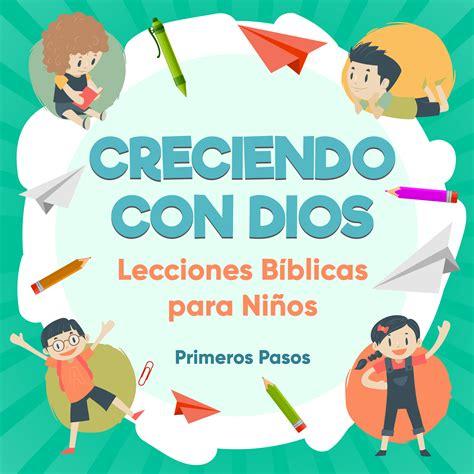 imagenes biblicas para hijos smashwords creciendo con dios lecciones b 237 blicas para