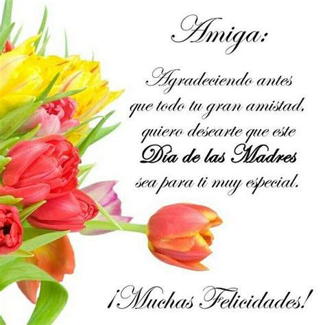 imagenes para una amiga madre felicitaciones por el dia de la madre bello amistad
