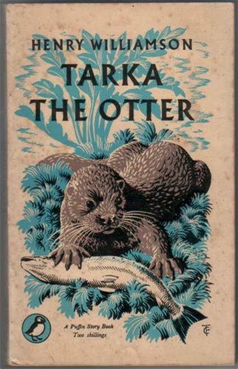 tarka the otter a tarka the otter by henry williamson children s bookshop hay on wye