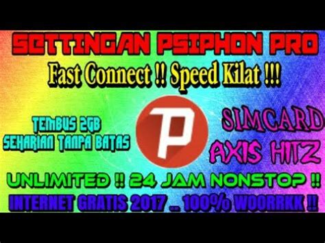 setingan psiphon pro untuk telkomsel settingan psiphon pro speed kilat tmbus 2gb youtube