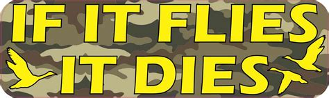 If It Flies It Dies Duck 10in x 3in camo if it flies it dies duck bumper