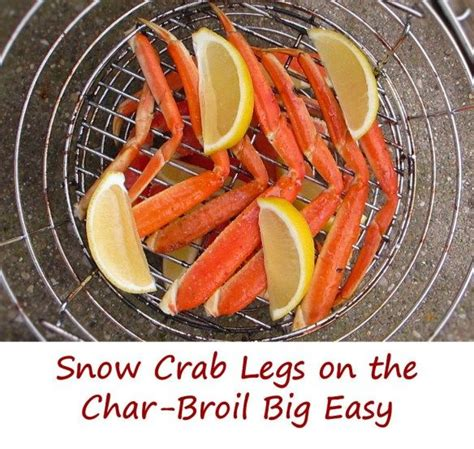snow crab legs on the char broil big easy recipe warm