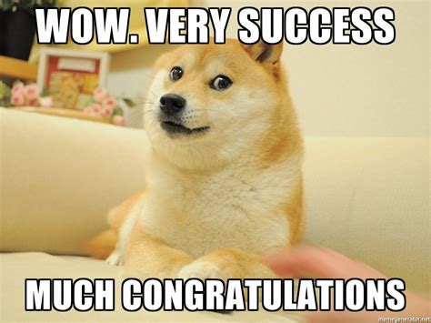 Congratulations Meme - wow very success much congratulations so doge meme