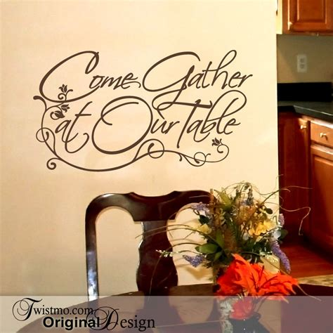 wall decals for dining room vinyl wall decal come gather at our table wall words for