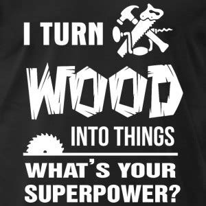 woodworking  shirts spreadshirt