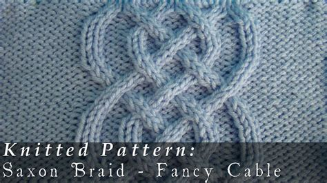 cable pattern knit youtube saxon braid fancy cable knitted youtube