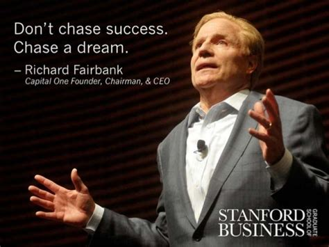 Is Stanford Mba Worth It by Quot Don T Success A Quot Richard Fairbank