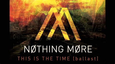 More About Nothing nothing more this is the time ballast