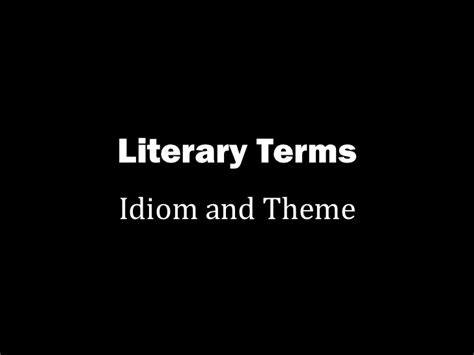 themes in literature and culture mtsu literary terms idiom and theme