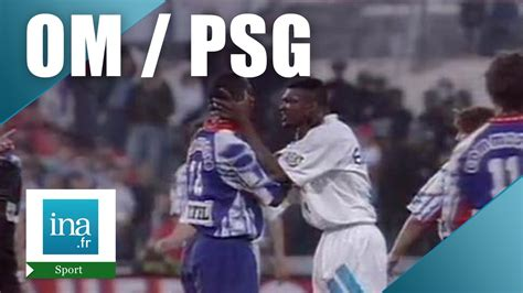 om psg  match sous tension archive ina youtube