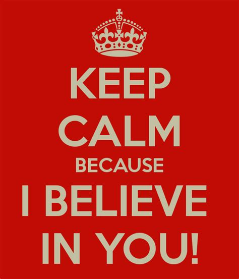 I Believe In You keep calm because i believe in you poster ricardo