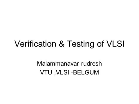 powerpoint templates for vlsi verification testing of vlsi by malammanavara rudresh
