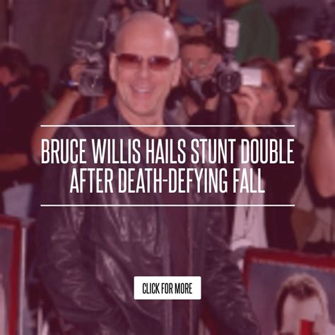 Bruce Willis Hails Stunt After Defying Fall bruce willis hails stunt after defying fall