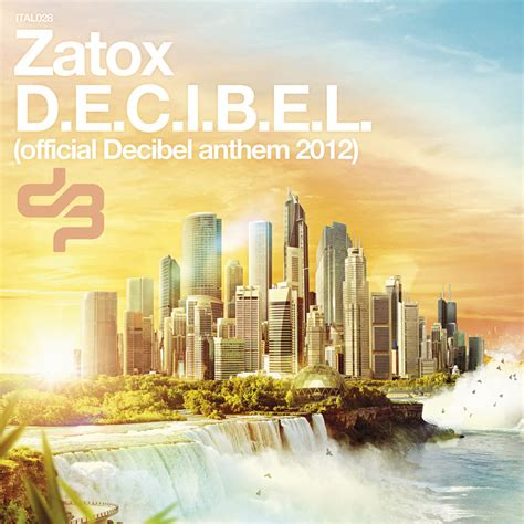 back to you zatox mp3 download decibel official decibel anthem 2012 by zatox on mp3 wav