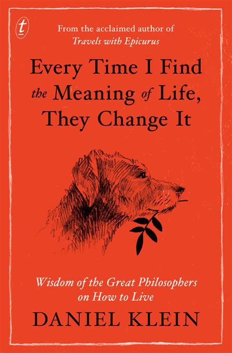 biography book meaning every time i find the meaning of life they change it