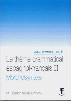 libro le thme espagnol grammatical curr 237 culum carmen molina