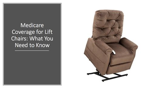 lift recliner chairs covered medicare medicare coverage for lift chairs what you need to