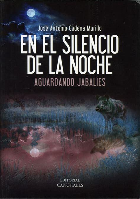 libro el silencio de la en el silencio de la noche aguardando jabal 237 es libros de caza mayor latiendadecaza com